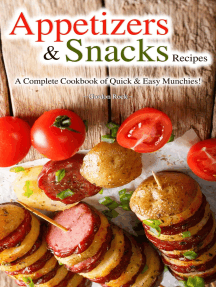 Appetizers & Snacks Recipes: A Complete Cookbook of Quick & Easy Munchies!