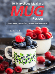 40 Marvellous Meal-in-a Mug Recipes: Fuss- Free, Breakfast, Mains and Desserts
