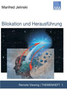 Bilokation und Herausführung: Remote Viewing - Themenheft 1