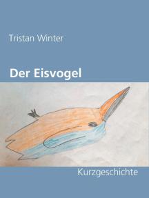 Der Eisvogel: Kurzgeschichte