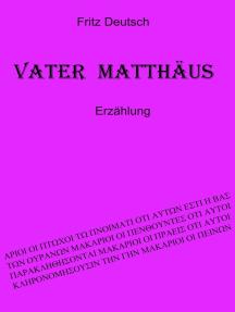 Vater Matthäus: Erzählung