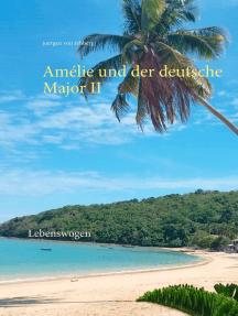 Amélie und der deutsche Major II: Lebenswogen