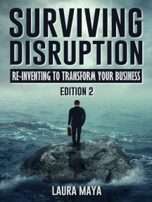 Surviving Disruption: Re-Inventing To Transform Your Business