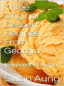 Three Original Dessert Recipes From Georgia: Independent Author