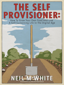 The Self Provisioner: How to Grow Your Own Food and Live a More Sustainable Life in the Digital Age