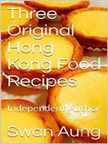 Three Original Hong Kong Food Recipes: Independent Author