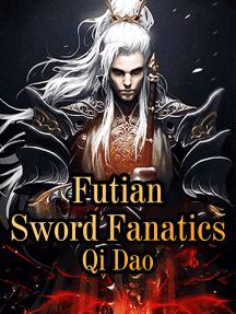 Futian Sword Fanatics: Volume 6