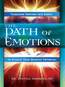 The Path of Emotions: Transform Emotions Into Energy to Achieve Your Greatest Potential