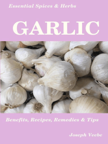 Essential Spices and Herbs: Garlic: Essential Spices and Herbs, #3