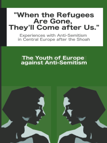 When the Refugees Are Gone, They'll Come after Us: Experiences with Anti-Semitism in Central Europe after Auschwitz