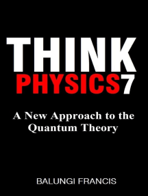 A New Approach to the Quantum Theory: Think Physics, #7