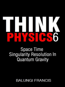 Space Time Singularity Resolution in Quantum Gravity: Think Physics, #6