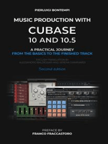 Music Production with Cubase 10 and 10.5: A practical journey from the basics to the finished track - second edition