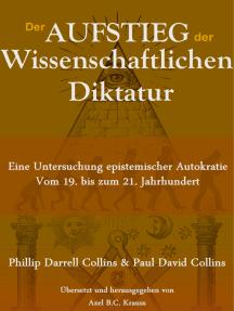 Der Aufstieg der wissenschaftlichen Diktatur: Eine Untersuchung epistemischer Autokratie vom 19. bis zum 21. Jahrhundert