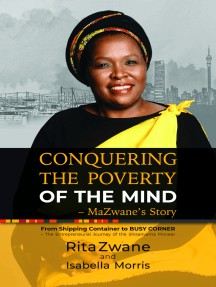 Conquering the Poverty of the Mind - MaZwane's Story: From Shipping Container to BUSY CORNER – The Entrepreneurial Journey of the Shisanyama Pioneer
