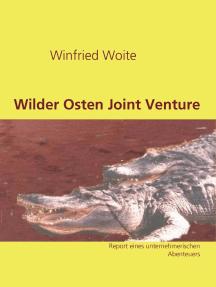 Wilder Osten Joint Venture: Report eines unternehmerischen Abenteuers