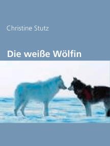 Die weiße Wölfin
