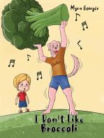 I Don't Like Broccoli