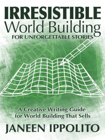 Irresistible World Building for Unforgettable Stories: World Building Made Easy, #3