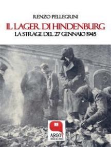 Il Lager di Hindenburg. La strage del 27 gennaio 1945