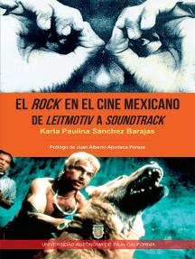 El rock en el cine mexicano: De leimotiv a soundatrack