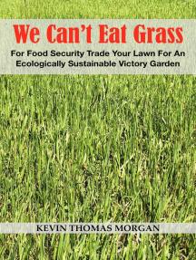 We Can't Eat Grass: For Food Security Trade Your Lawn For An Ecologically Sustainable Victory Garden