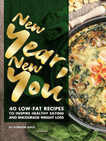 New Year, New You: 40 Low-Fat Recipes to Inspire Healthy Eating and Encourage Weight Loss