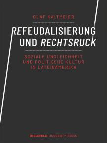 Refeudalisierung und Rechtsruck: Soziale Ungleichheit und politische Kultur in Lateinamerika
