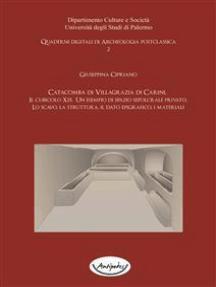 La Catacomba di Villagrazia di Carini. Il cubicolo X15. Un esempio di spazio sepolcrale privato. Lo scavo, la struttura, il dato epigrafico, i materiali