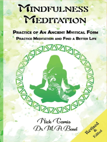 Mindfulness Meditation: Practice of An Ancient Mystical Form: Practice Meditation and Find a Better Life