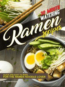 30 Mouth-Watering Ramen Recipes: Quick and Easy to Make for the Ramen Noodle Lover