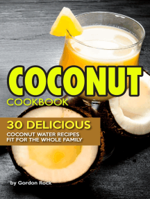 Coconut Cookbook: 30 Delicious Coconut Water Recipes Fit for the Whole Family