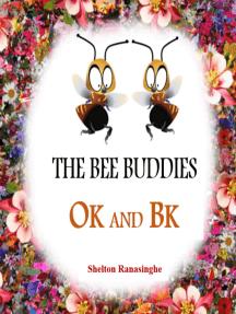 The Bee Buddies, Ok And Bk