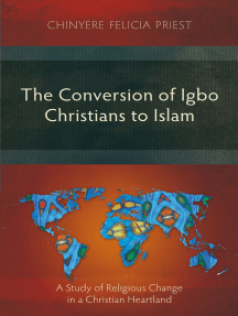 The Conversion of Igbo Christians to Islam: A Study of Religious Change in a Christian Heartland