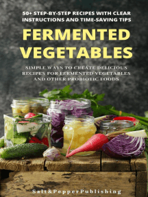 Fermented Vegetables: Simple Ways to Create Delicious Recipes for Fermented Vegetables and Other Probiotic Foods. 50+ Step-by-Step Recipes with Clear Instructions and Time-Saving Tips: The Gut Repair Book Series Book, #3