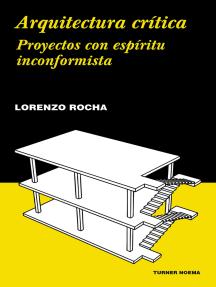 Arquitectura crítica: Proyectos con espíritu inconformista