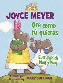 Ora como tú quieras / Every Which Way to Pray