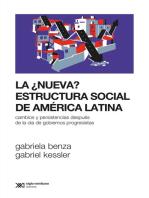 La ¿nueva? estructura social de América Latina: Cambios y persistencias después de la ola de gobiernos progresistas