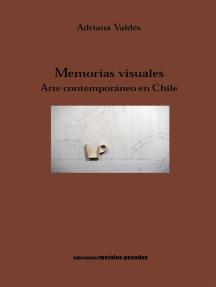 Memorias visuales: Arte contemporáneo en Chile