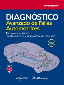 Diagnóstico avanzado de fallas automotrices.: Tecnología automotriz: mantenimiento y reparación de vehículos