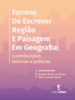 Formas de Escrever Região e Paisagem em Geografia: contribuições teóricas e práticas