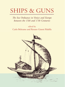 Ships and Guns: The Sea Ordnance in Venice and in Europe between the 15th and the 17th Centuries