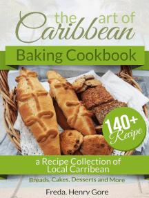 The Art of Caribbean Baking Cookbook
