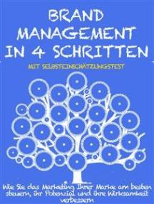 Brand management in 4 schritten: Wie Sie das Marketing Ihrer Marke am besten steuern, ihr Potenzial und ihre Wirksamkeit verbessern