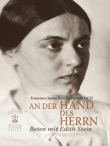 An der Hand des Herrn: Beten mit Edith Stein