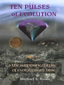Ten Pulses of Evolution & the Logarithmic Nature of Evolutionary Time