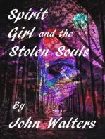 Spirit Girl and the Stolen Souls