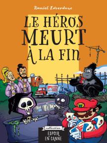 Le héros meurt à la fin