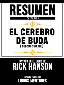 El Cerebro De Buda (Buddhas Brain) – Resumen Extendido Basado En El Libro De Rick Hanson