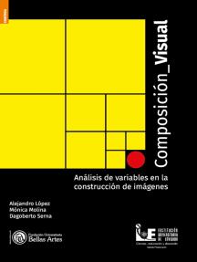 Composición visual: Análisis de variables en la construcción de imágenes